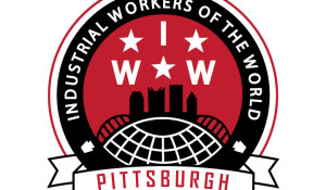 Industrial Workers of the World – Pittsburgh Local